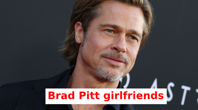 The Brad Pitt Dating list (All his Girlfriends)