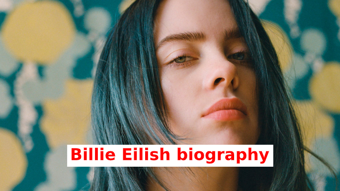 "Billie Eilish :The Youngest Breakout Artist "" Biography """