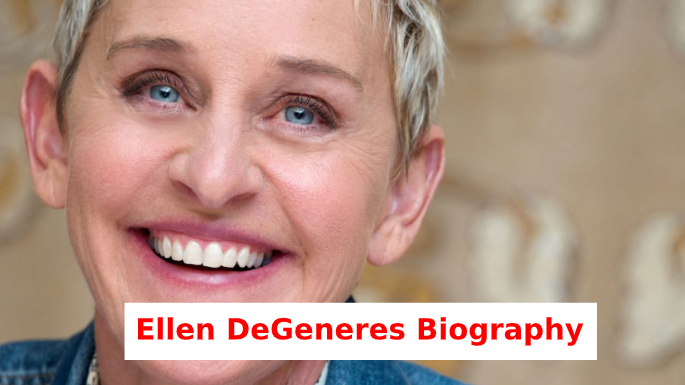 Ellen DeGeneres – Biography and Life Story